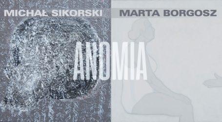 """Marta Borgosz, Michał Sikorski: """"Anomia"""""""