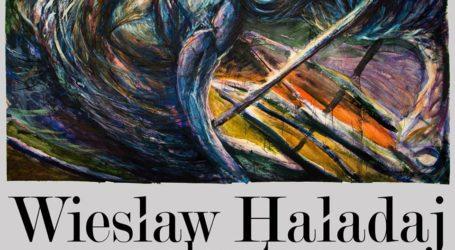 Otwarcie wystawy Wiesława Haładaja