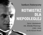 """Konkurs historyczny """"Rotmistrz dla niepodległej"""""""